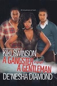 A GANGSTER AND A GENTLEMAN