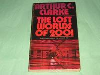 The Lost Worlds of 2001 by Arthur C. Clarke - Paperback - 1972 - from Firefly Bookstore LLC (SKU: 109436)