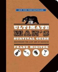 The Ultimate Man's Survival Guide Miniter, Frank
