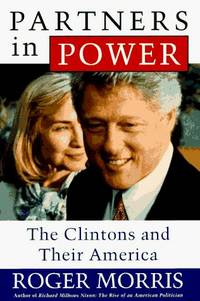 Partners in Power: The Clintons and Their America