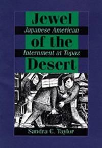 Jewel of the Desert: Japanese American Internment at Topaz