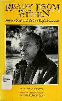 Ready From Within: Septima Clark and the Civil Rights Movement