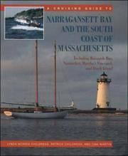 A Cruising Guide to Narragansett Bay and the South Coast of Massachusetts: Including Buzzard\'s Bay, Nantucket, Martha\'s Vineyard, and Block Island