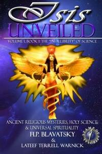 image of Isis Unveiled: Ancient Religious Mysteries, Holy Science & Universal Spirituality (Book I) (Volume 1)