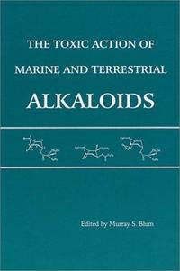 The Toxic Action of Marine and Terrestrial Alkaloids