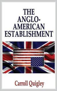 Anglo-American Establishment by  Carroll Quigley - Hardcover - from JVG-Books LLC and Biblio.com