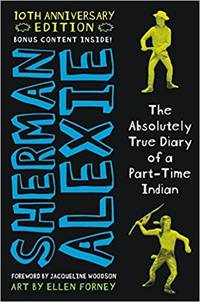 image of The Absolutely True Diary of a Part-Time Indian (10th Anniversary Edition)