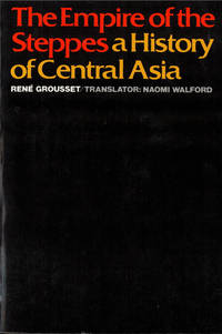 The Empire of the Steppes: A History of Central Asia by Professor Ren Grousset - Paperback - 1970-01-01 - from Ergodebooks (SKU: DADAX0813513049)