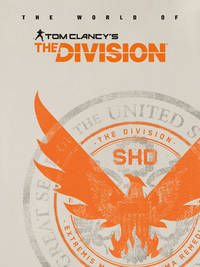 The World of Tom Clancy's The Division (DARK HORSE BOOK)