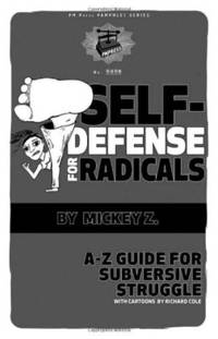 Self-Defense for Radicals: A to Z Guide for Subversive Struggle (PM Pamphlet)