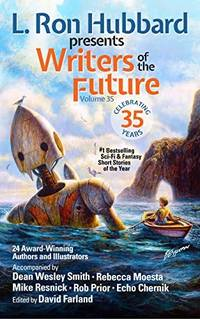 L. Ron Hubbard Presents Writers of the Future Vol 35: Bestselling Anthology of Award-winning...
