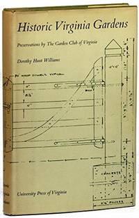 HISTORIC VIRGINIA GARDENS: PRESERVATIONS BY THE GARDEN CLUB OF VIRGINIA