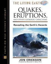 Quakes, Eruptions and Other Geologic Cataclysms, Revised Edition: Revealing the Earth's Hazards (Living Earth)