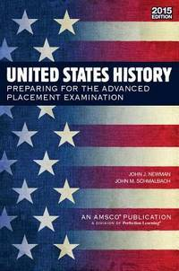 United States History: Preparing for the Advanced Placement Examination (2015 Exam) - Student Edition Softcover by  John J Newman - Paperback - 2014-01-01 - from Ergodebooks (SKU: SONG0789189046)