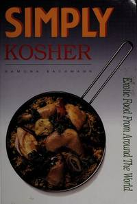 Simply Kosher: Exotic Food From Around the World by Ramona Bachmann - First Edition - 1994 - from SCIENTEK BOOKS (SKU: CU-13)