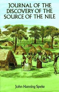Journal of the Discovery of the Source of the Nile (Dover Books on Travel, Adventure)