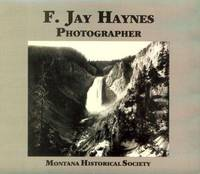 F. Jay Haynes, Photographer