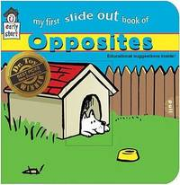 My First Slide-Out Book of Opposites *AWARD-WINNING TITLE (Durable Slide-Out Tabs)