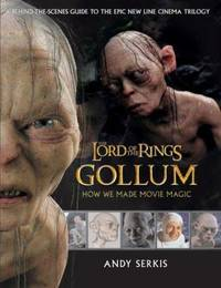 Gollum: How We Made Movie Magic (The Lord of the Rings)