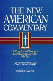 Deuteronomy: An Exegetical and Theological Exposition of Holy Scripture (The New American Commentary, Volume 4).  New International Version.