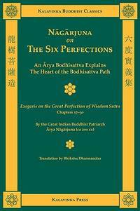 Nagarjuna on the Six Perfections (Kalavinka Buddhist Classics) by Nagarjuna, Arya