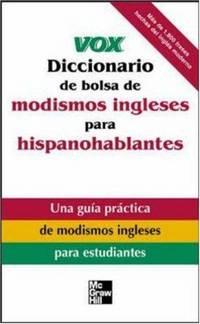 image of Vox Diccionario de bolsa de modismos ingleses para hispanohablantes (VOX Dictionary Series)