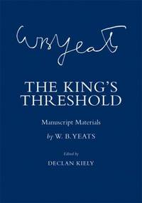 W.B. Yeats: King's Threshold - Manuscript Materials.