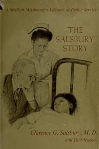 The Salsbury story;: A medical missionary's lifetime of public service,