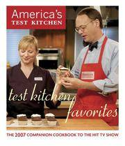 Test Kitchen Favorites The 2007 Companion Cookbook to the Hit TV Show