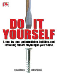 A Step-By-Step Guide Do-It Yourself Home Improvement