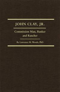John Clay, Jr.: Commission Man, Banker and Rancher (Auditing Procedure Study)