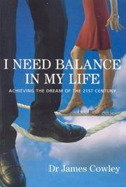 I Need a Balance in My Life: Achieving the Dream of the 21st Century