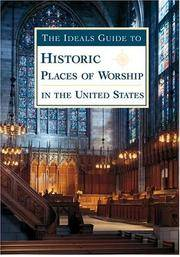 The Ideals Guide to Historic Places of Worship in the United States by Ragan, Lisa C - 2004