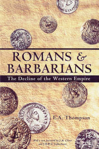 Romans and Barbarians:  The Decline of the Western Empire (Wisconsin Studies in Classics) by E. A. Thompson - Paperback - from Better World Books  (SKU: GRP81160779)