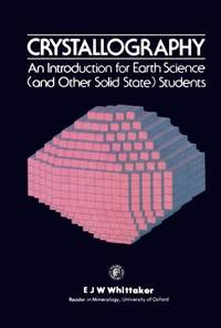 Crystallography: An Introduction for Earth Science and Other Solid State Students