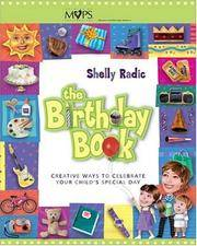 The Birthday Book: Creative Ways to Celebrate Your Child's Special Day