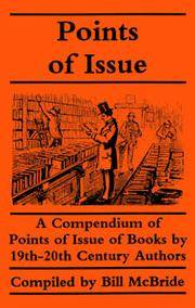 image of Points of Issue; A Compendium of Points of Issue of Books by 19th-20th Century Authors