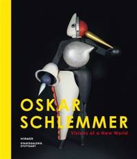 Oskar Schlemmer: Visions of a New World