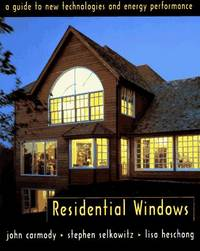 Residential Windows  a Guide to New Technologies and Energy Performance