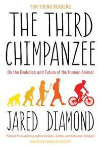 The Third Chimpanzee: On the Evolution and Future of the Human Animal (For Young People)
