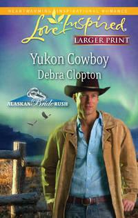 Yukon Cowboy (Alaskan Bride Rush)