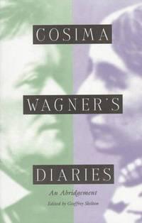 Cosima Wagner's Diaries: An Abridgement
