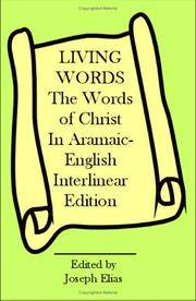 LIVING WORDS:  THE WORDS OF CHRIST IN ARAMAIC - ENGLISH INTERLINEAR EDITION