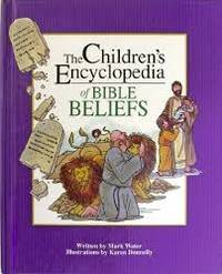 The Children's Encyclopedia of Bible Beliefs
