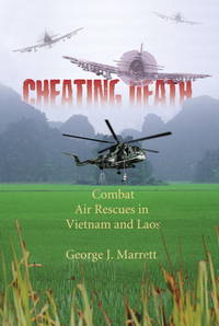 image of Cheating Death : Combat Air Rescues in Vietnam and Laos