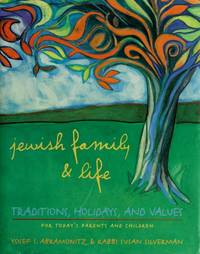 Jewish Family & Life:  Traditions, Holidays, and Values for Today's  Parents and Children