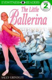DK Readers: Little Ballerina (Level 2: Beginning to Read Alone)
