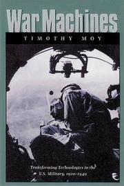 War Machines; Transforming Technologies in the U.S. Military, 1920-1940