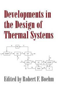 Developments in the Design of Thermal Systems by  Robert F Boehm - Hardcover - 1997 - from Rob Briggs Books (SKU: 22456)
