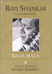 Raga Mala: The Autobiography of Ravi Shankar by Shankar, Ravi